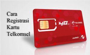 Cara Registrasi Kartu Telkomsel 2019